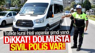 Polis dolmuşlara yolcu gibi binip denetleme yapıyor!