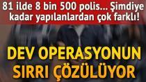 Türkiye genelinde büyük FETÖ operasyonu! Tek merkezli en büyük operasyon!