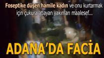 Adana'da foseptik faciası: 4 ölü!