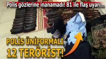 Polis kıyafetli 12 teröristin katliam planı son anda önlendi