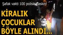 Adana'da ''kiralık dilenci çocuk'' operasyonu
