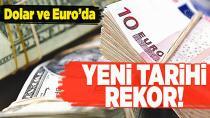 Dolar ve Euro'dan yeni rekor geldi!