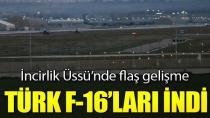 İncirlik'te Türk F-16'lar Hazır Bekliyor!