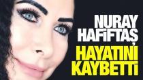 Kanserden Ölen Nuray Hafiftaş'ın Son Paylaşımı Yürek Dağladı...