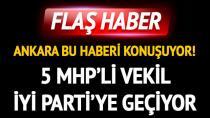 CHP'den Sonra MHP'den de 5 Vekil, İYİ Parti'ye Geçiyor