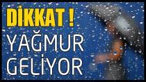 Meteoroloji uyardı, yağış geliyor!
