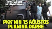 Adana'da PKK'ya 15 Ağustos Operasyonu: 12 Gözaltı