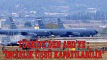 İncirlik Üssü NATO'ya Kapatılabilir!