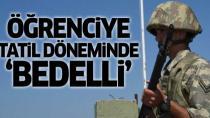 Bedelli askerlikte 'Adli tatil' talebi...
