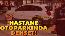 Şehir Hastanesi'nde silahlı saldırı: İş adamı Baba ve oğlu öldürüldü!