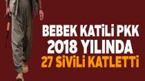 PKK 2018 yılında 27 sivili katletti...