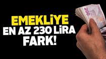 Emekliye yatırılan fark en az 230 lira olacak