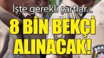 Bakan Soylu Açıkladı: 8 Bin Bekçi Alınacak!