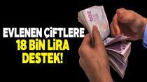 Evlenen çiftlere 18 bin lira destek!