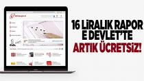 16 liralık rapor e-devlet'te ücretsiz