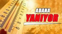 Adana'da sıcak ve nem bunalttı...