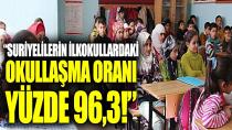 """""""Suriyelilerin ilkokullardaki okullaşma oranı yüzde 96,3"""""""