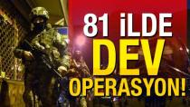 Dev operasyon: 2 bin 806 kişi yakalandı