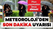 Meteoroloji uyardı Yağışa Dikkat!