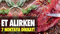 Et alırken 7 noktaya dikkat!