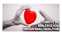 Türkiye'de 28 Bin hasta organ bekliyor!
