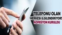 Telefonu olan herkesi ilgilendiriyor! Komisyon kuruldu