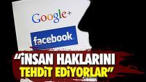 Google ve Facebook insan haklarını tehdit ediyor