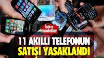 11 akıllı telefon yasaklandı! İşte o modeller...