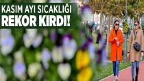 Türkiye'de son 9 yılın en sıcak kasım ayı yaşandı