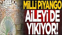 Milli Piyango aileyi de yıkıyor!
