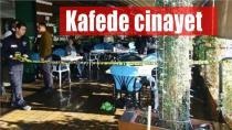 Adana'da kafeyi taradılar: 1 ölü...