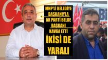 MHP'li  ve AK Parti'li Başkanlar kavga etti: 4 yaralı