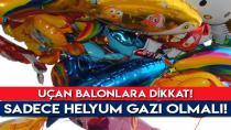 Bakanlıktan 'uçan balon' uyarısı