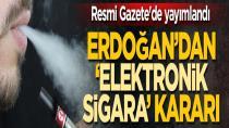 Elektronik sigara ve türevlerinin ithalatı yasaklandı...