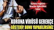 Korona virüsü gerekçe gösterip bunu yapabilirsiniz