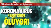 Virüsü 4 saatte öldürüyor!