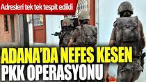Adana'da PKK/KCK'ya Şafak Operasyonu!