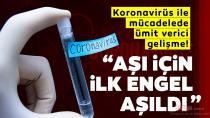 Koronavirüs aşısından iyi haber: Başarılı