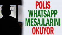 Polis WhatsApp mesajlarını okuyor