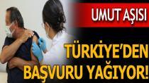 Umut aşısı! Türkiye'den başvuru yağıyor!