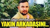 Adana'da uzman Çavuş dehşeti! Eğlenirken arkadaşını öldürdü!