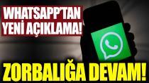 WhatsApp geri adım atmayacağını açıkladı!