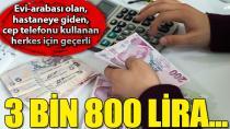 Herkesi ilgilendiriyor! 3 bin 800 lira...