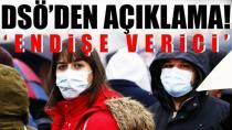 DSÖ'den Kovid-19 açıklaması: Endişe verici