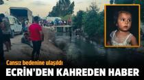 Ecrin'in cansız bedeni köprü altında bulundu! Babasının sözleri yürek dağladı