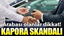 Arabası olanlar dikkat! 'Kaparo' skandalı ortaya çıktı